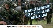 MSB'den Açıklama! Bedelli Askerlik Celp Dönemleri Belli Oldu!
