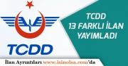 TCDD Memur Alımı İçin 13 Farklı İlan Yayımladı!