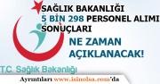 Sağlık Bakanlığı 5 Bin Personel Alımı Sonuçları Ne Zaman Açıklanacak!