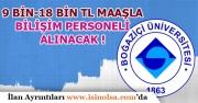Boğaziçi Üniversitesi Sözleşmeli Memur Alımı Yapacak! 9-18 Bin Tl Maaş İle