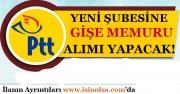 PTT'nin Yeni Şubesine Gişe Memuru Alımı Yapılacak!