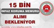 15 Bin İnfaz Koruma Memuru Alımı Bekleniyor