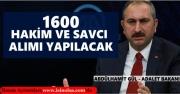 Adalet Bakanı Abdülhamit Gül Müjde Verdi: 1600 Hakim ve Savcı Alınacak