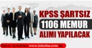 KPSS Şartsız 1106 Memur Alımı Yapılacak