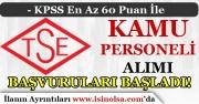 60 KPSS Puanı İle TSE Kamu Personeli Alımı Başvuruları Başladı!