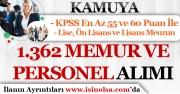 Kamuya KPSS En Az 55 ve 60 Puan İle 1.362 Memur ve Personel Alımı Yapılıyor!