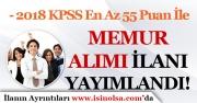 2018 KPSS En Az 55 Puan İle Memur Alım İlanı Yayımlandı!