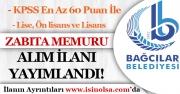 İstanbul Bağcılar Belediyesi KPSS 60 Puan İle 40 Zabıta Memuru Alımı İlanı Yayımladı!