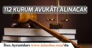 Merkezi Atama ile 112 Kurum Avukatı Personel Alımı Yapılacak!