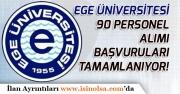Ege Üniversitesine İlköğretim Mezunu 90 Personel Alım Başvuruları Bitiyor!