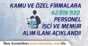 Türkiye Geneli 42 Bin 930 Personel, İşçi ve Memur Alımı Yapılacak!