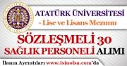 Atatürk Üniversitesi Sözleşmeli 30 Sağlık Personeli Alım İlanı Yayımlandı!