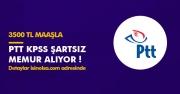 PTT KPSS Şartsız 3500 TL Maaşla Kamu Personeli Memur Alacak! İşte Detaylar