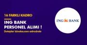 ING Bank 16 Farklı Kadrosuna Personel Alımı Yapacak! İşte Detaylar