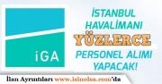 İstanbul Yeni Havalimanına Yüzlerce Personel Alımı Yapılıyor!