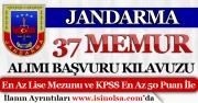 Jandarma KPSS 50 ve 60 Puan İle 37 Sivil Memur Alımı Başvuru Kılavuzu! Kadro Dağılımı
