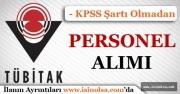 TÜBİTAK KPSS Şartsız Personel Alım İlanı Yayımlandı!