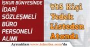 İŞKUR Bünyesinde Büro Personeli Olarak 445 Yedek Listeden Atandı!