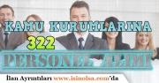 Kamu Kurumlarına Sözleşmeli Memur Kadrosunda 322 Kişilik Alım İlanı Açıklandı