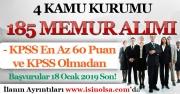 4 Kurum  En Az 60 KPSS İle KPSS'siz 185 Memur Alımı Yapıyor! Başvurular 18 Ocak 2019 Son!