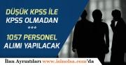 KPSS Şartsız ve Düşük KPSS ile Kamu Kurumu İşçi, Memur Alımları!