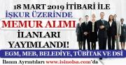 İŞKUR'da Yayımlandı! Kamuya 114 Memur Alınıyor! ( DSİ, Belediye, EGM, MEB ve TÜBİTAK ) 18 Mart 2019