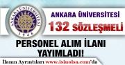 Ankara Üniversitesi 132 Sözleşmeli Personel Alım İlanı Yayımlandı! Başvuru Şartları