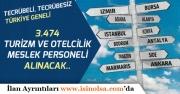 Turizm Sektöründe Tecrübeli, Tecrübesiz 3 Bin 474 Personel Alımı Yapılacak