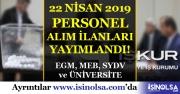 İŞKUR Kamu Grubu 22 Nisan Personel Alım İlanları : EGM, MEB, SYDV ve Üniversite