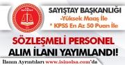 Sayıştay Başkanlığı KPSS 50 Puan İle Sözleşmeli Personel Alımı İlanı