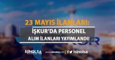 İŞKUR Personel Alım İlanları : 23 Mayıs Kamu Grubu İlanları Yayımlandı!