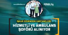 İŞKUR Üzerinden Hastanelere Hizmetli ve Ambulans Sürücüsü Alınıyor