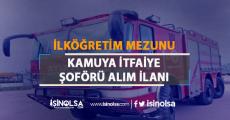 İŞKUR'da Kamu Grubu İtfaiye Şoförü Alım İlanı Yayımlandı!