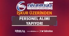 TÜLOMSAŞ İŞKUR Üzerinden Personel Alım İlanı Yayımladı!