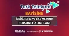 Türk Telekom Bayisi 12 Personel Alım İlanı Yayımladı!