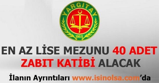 Yargıtay 40 Zabıt Katibi Alacak