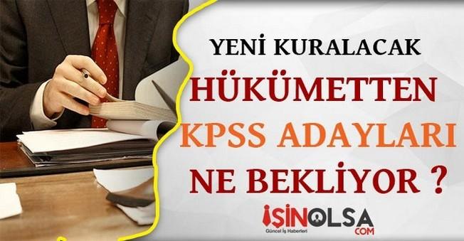 Yeni Kurulacak Hükümetten KPSS Adayları Ne Bekliyor?