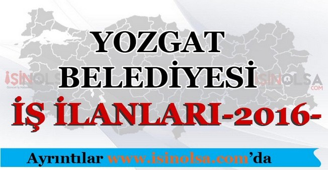 Yozgat Belediyesi İş İlanları 2016