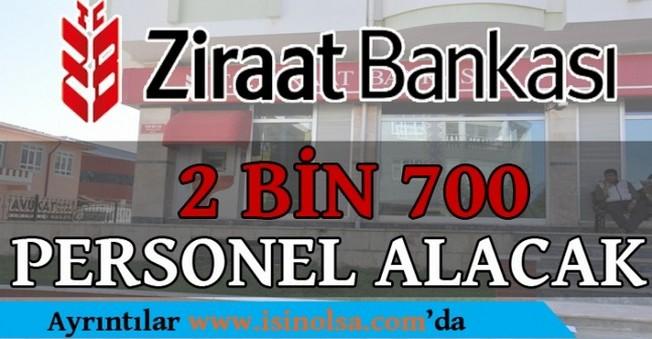 Ziraat Bankası 2 BİN 700 Personel Alacak