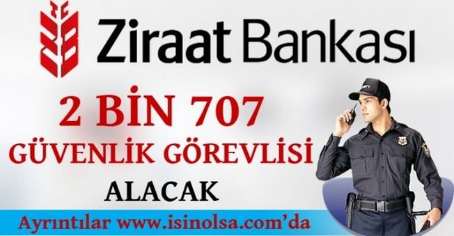 Ziraat Bankası 2 Bin 707 Güvenlik Görevlisi Alacak