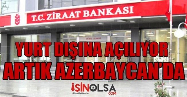 Ziraat Bankası Artık Azerbaycan'da