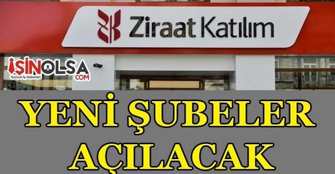 Ziraat Katılım Bankası Yeni Şubeler Açacak
