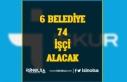 İŞKUR'dan 6 Belediye 74 İşçi Alımı Yapacak!...