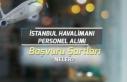 İstanbul Havalimanına Personel Alımı Yapılacak!...