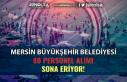 Mersin Büyükşehir Belediyesi Tecrübesiz 80 Personel...