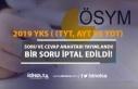 ÖSYM 2019 YKS Soru ve Cevaplara Göre Bir Soru İptal...