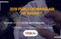 2019 Psikolog Maaşları Ne Kadardır? Özel Kamu...