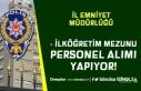 İl Emniyet Müdürlüğü En Az İlköğretim Mezunu...