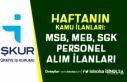 İŞKUR Haftanın Kamu İlanları: SGK, MEB, MSB 81...