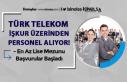 İŞKUR Üzerinden Türk Telekom Bayileri 31 Personel...